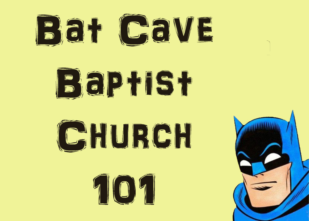 Bat Cave Baptist Church 101